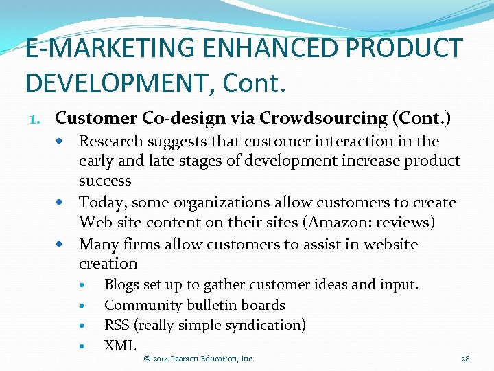 E-MARKETING ENHANCED PRODUCT DEVELOPMENT, Cont. 1. Customer Co-design via Crowdsourcing (Cont. ) Research suggests