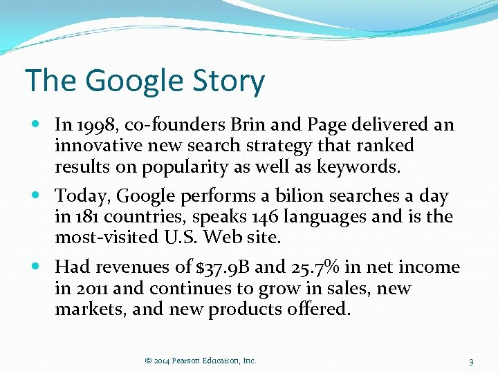 The Google Story In 1998, co-founders Brin and Page delivered an innovative new search