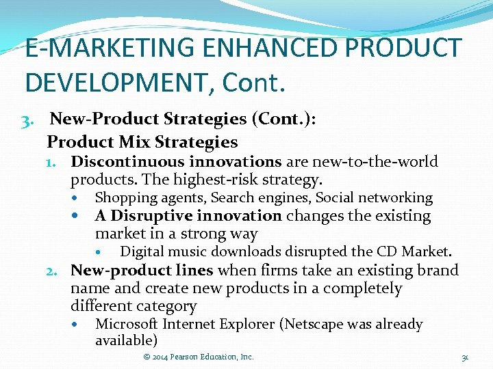 E-MARKETING ENHANCED PRODUCT DEVELOPMENT, Cont. 3. New-Product Strategies (Cont. ): Product Mix Strategies 1.