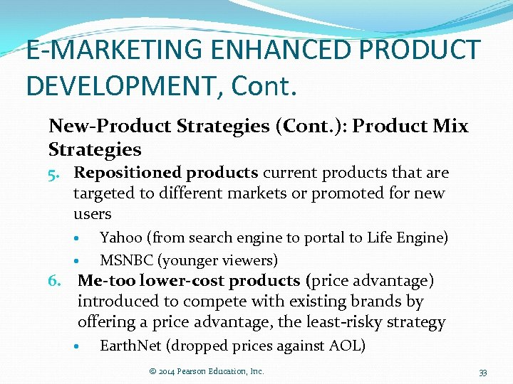E-MARKETING ENHANCED PRODUCT DEVELOPMENT, Cont. New-Product Strategies (Cont. ): Product Mix Strategies 5. Repositioned