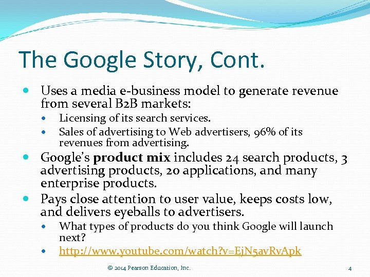 The Google Story, Cont. Uses a media e-business model to generate revenue from several
