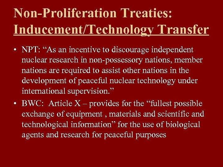 """Non-Proliferation Treaties: Inducement/Technology Transfer • NPT: """"As an incentive to discourage independent nuclear research"""