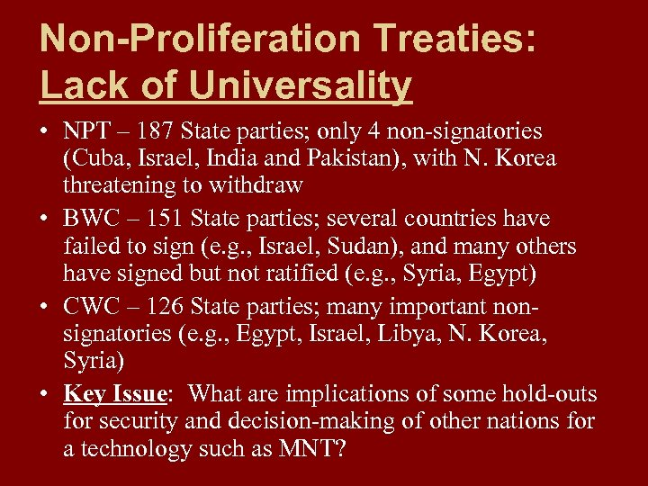 Non-Proliferation Treaties: Lack of Universality • NPT – 187 State parties; only 4 non-signatories