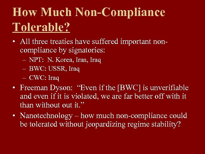 How Much Non-Compliance Tolerable? • All three treaties have suffered important noncompliance by signatories: