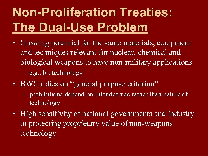 Non-Proliferation Treaties: The Dual-Use Problem • Growing potential for the same materials, equipment and