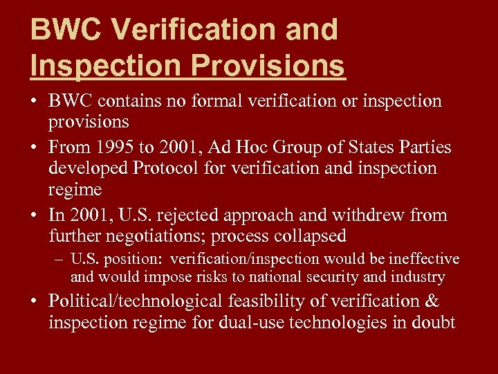 BWC Verification and Inspection Provisions • BWC contains no formal verification or inspection provisions