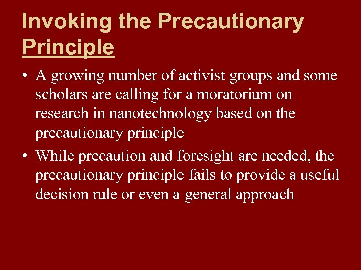Invoking the Precautionary Principle • A growing number of activist groups and some scholars