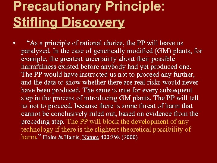 "Precautionary Principle: Stifling Discovery • ""As a principle of rational choice, the PP will"