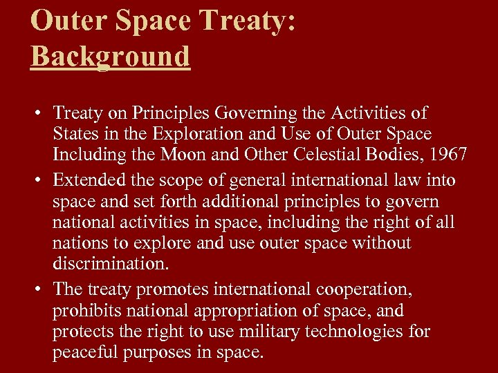 Outer Space Treaty: Background • Treaty on Principles Governing the Activities of States in