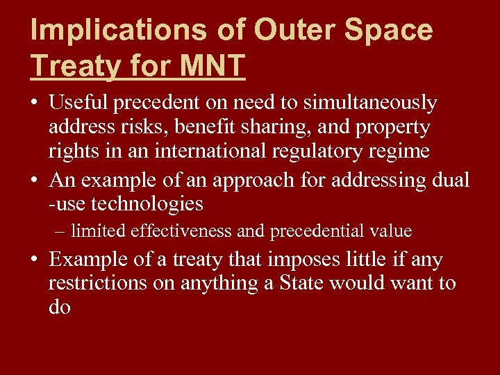 Implications of Outer Space Treaty for MNT • Useful precedent on need to simultaneously