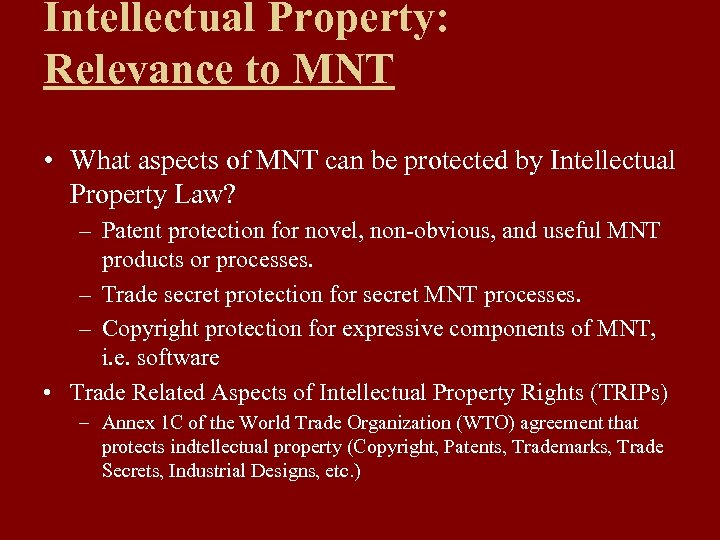 Intellectual Property: Relevance to MNT • What aspects of MNT can be protected by