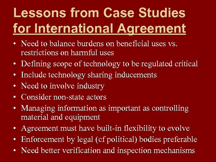 Lessons from Case Studies for International Agreement • Need to balance burdens on beneficial