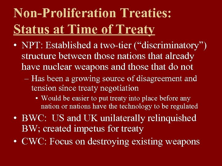 "Non-Proliferation Treaties: Status at Time of Treaty • NPT: Established a two-tier (""discriminatory"") structure"
