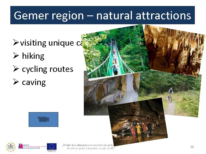 Gemer region – natural attractions Ø visiting unique caves Ø hiking Ø cycling routes
