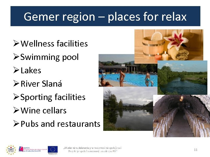 Gemer region – places for relax Ø Wellness facilities Ø Swimming pool Ø Lakes