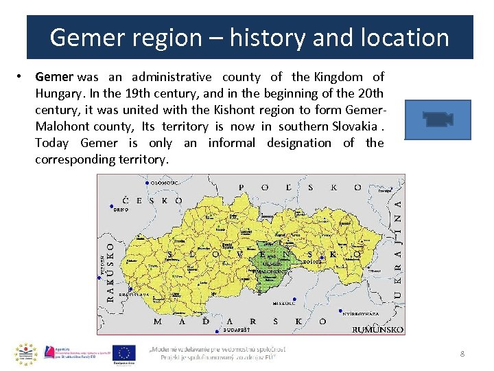 Gemer region – history and location • Gemer was an administrative county of the
