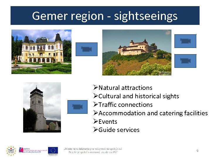 Gemer region - sightseeings ØNatural attractions ØCultural and historical sights ØTraffic connections ØAccommodation and