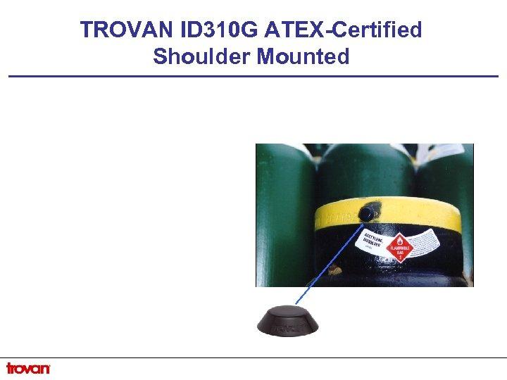 TROVAN ID 310 G ATEX-Certified Shoulder Mounted