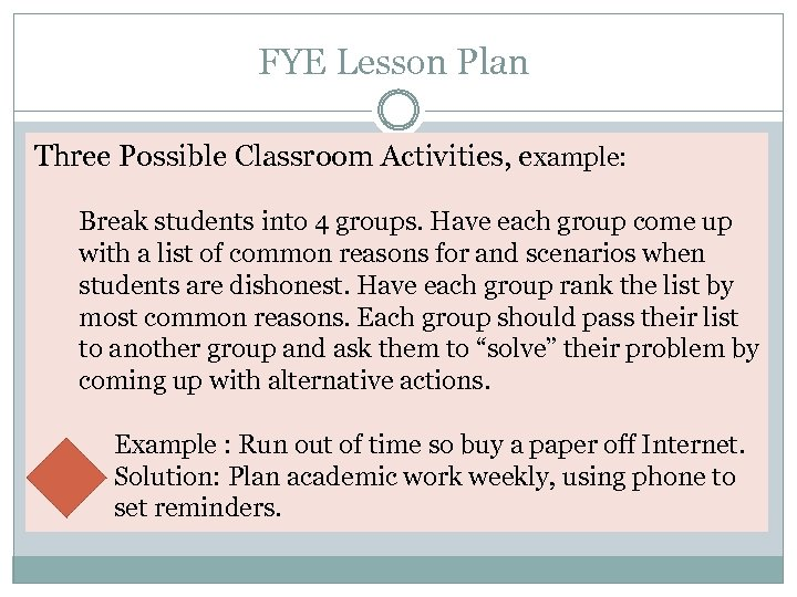 FYE Lesson Plan Three Possible Classroom Activities, example: Break students into 4 groups. Have