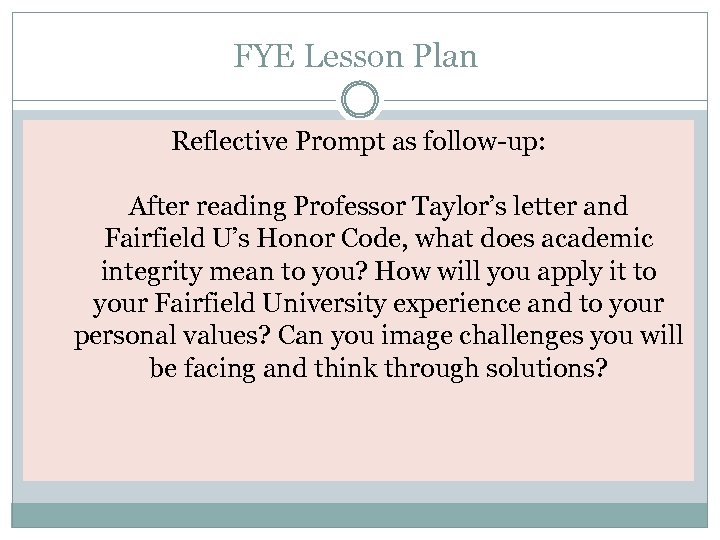 FYE Lesson Plan Reflective Prompt as follow-up: After reading Professor Taylor's letter and Fairfield