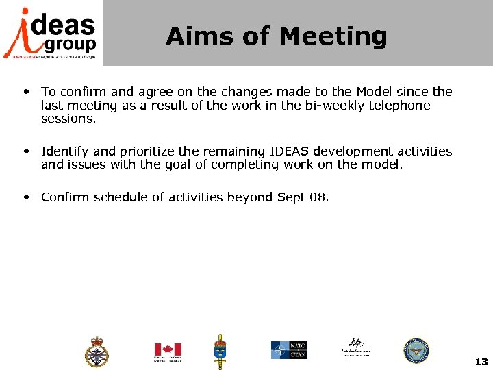 Aims of Meeting • To confirm and agree on the changes made to the