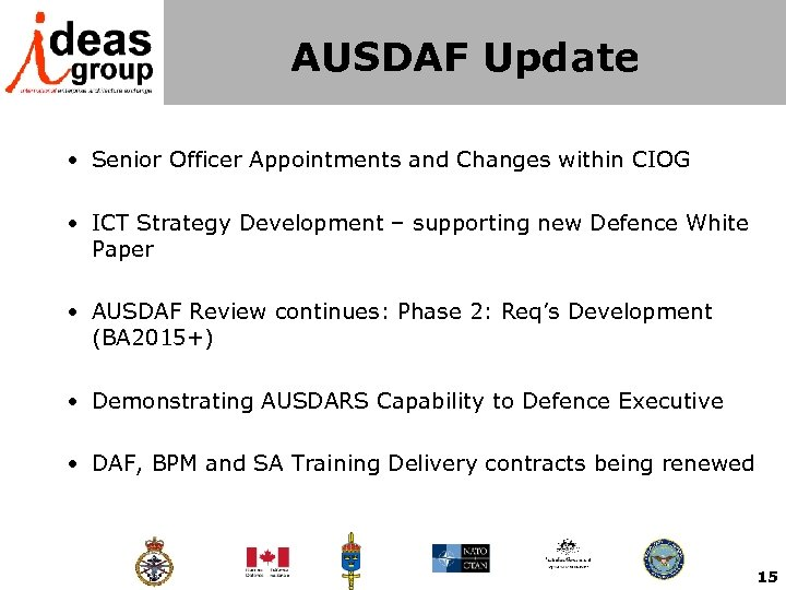 AUSDAF Update • Senior Officer Appointments and Changes within CIOG • ICT Strategy Development
