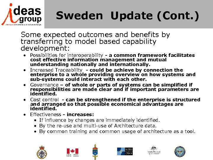 Sweden Update (Cont. ) Some expected outcomes and benefits by transferring to model based