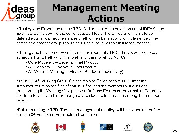 Management Meeting Actions • Testing and Experimentation : TBD. At this time in the