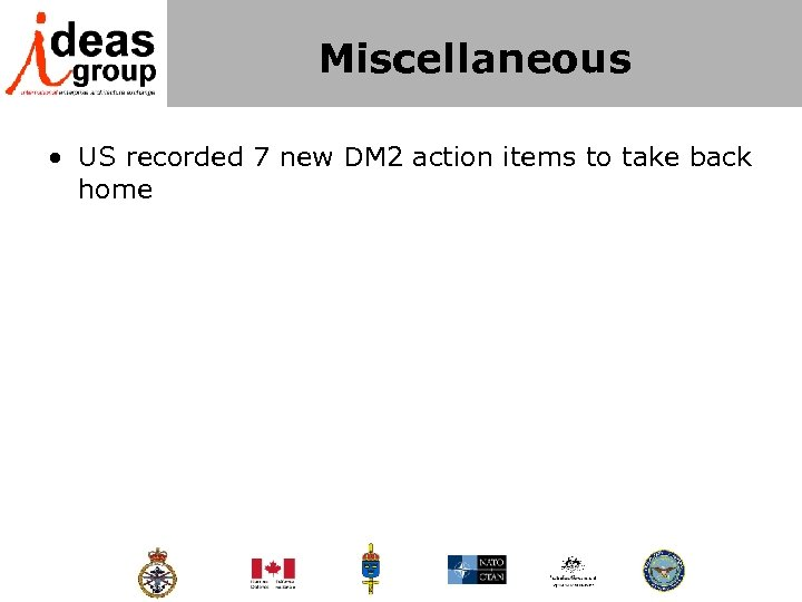 Miscellaneous • US recorded 7 new DM 2 action items to take back home