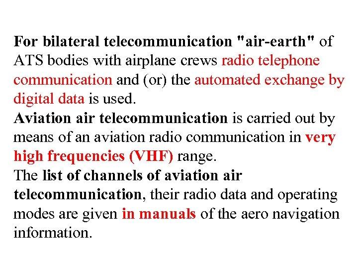 For bilateral telecommunication