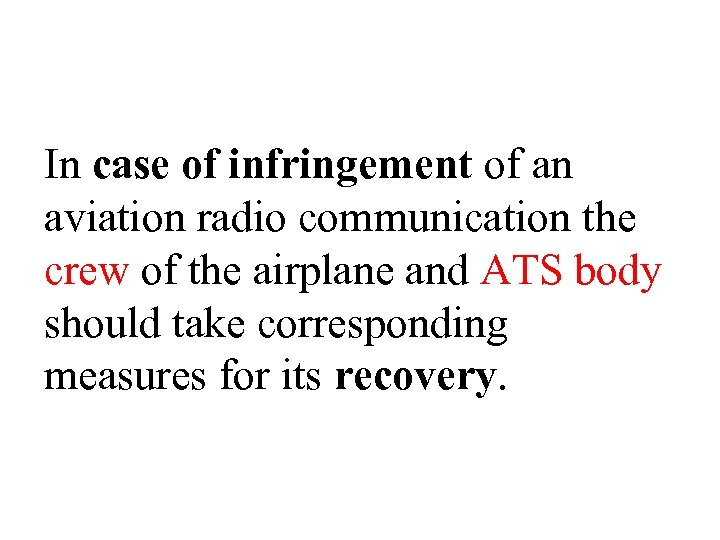In case of infringement of an aviation radio communication the crew of the airplane