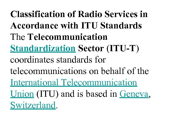 Classification of Radio Services in Accordance with ITU Standards The Telecommunication Standardization Sector (ITU-T)