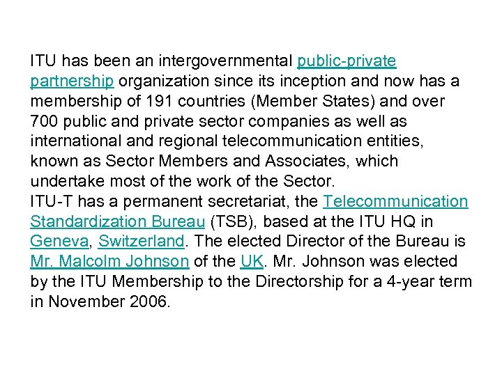 ITU has been an intergovernmental public-private partnership organization since its inception and now has