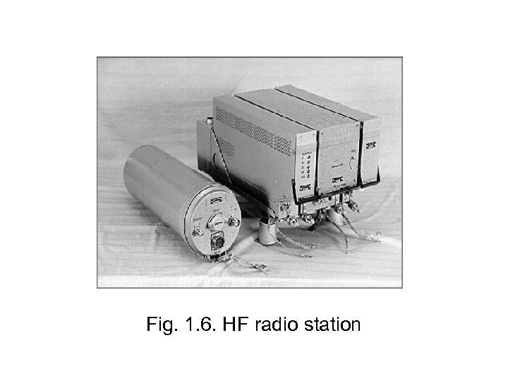 Fig. 1. 6. HF radio station