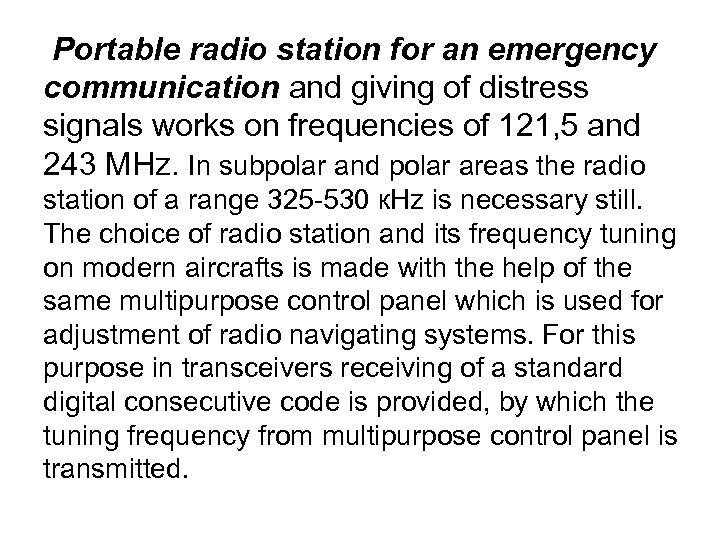 Portable radio station for an emergency communication and giving of distress signals works