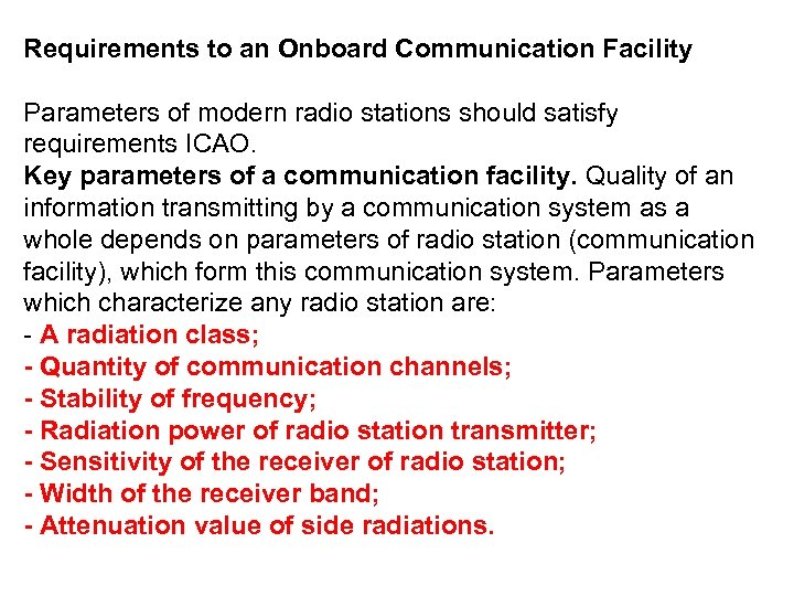 Requirements to an Onboard Communication Facility Parameters of modern radio stations should satisfy requirements