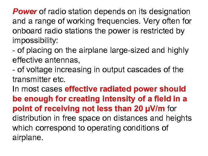 Power of radio station depends on its designation and a range of working frequencies.