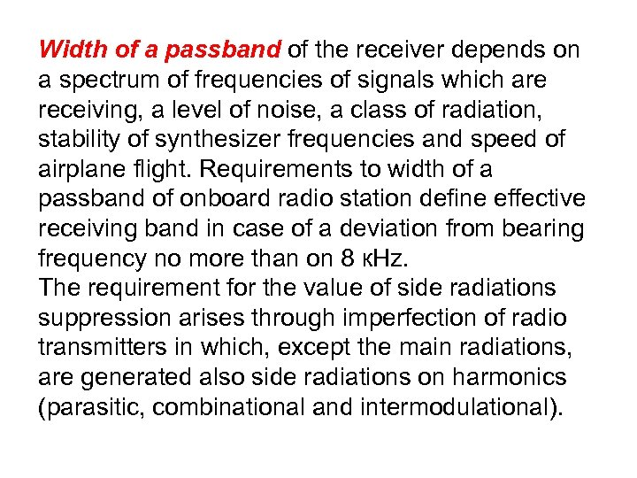 Width of a passband of the receiver depends on a spectrum of frequencies of