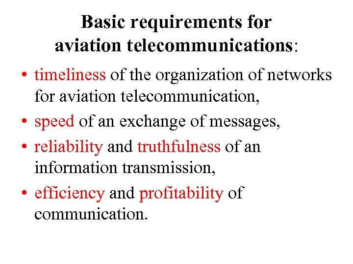 Basic requirements for aviation telecommunications: • timeliness of the organization of networks for aviation