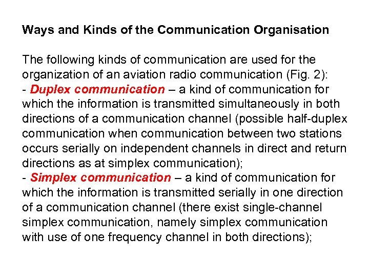 Ways and Kinds of the Communication Organisation The following kinds of communication are used