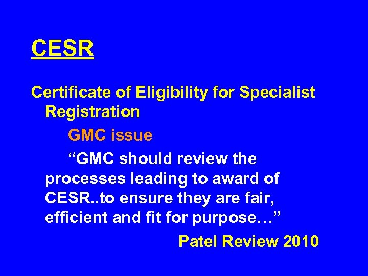 """CESR Certificate of Eligibility for Specialist Registration GMC issue """"GMC should review the processes"""