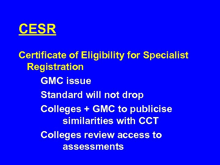 CESR Certificate of Eligibility for Specialist Registration GMC issue Standard will not drop Colleges