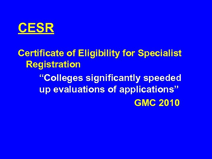 """CESR Certificate of Eligibility for Specialist Registration """"Colleges significantly speeded up evaluations of applications"""""""
