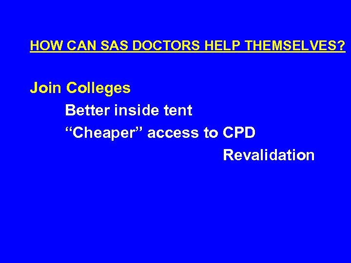 """HOW CAN SAS DOCTORS HELP THEMSELVES? Join Colleges Better inside tent """"Cheaper"""" access to"""