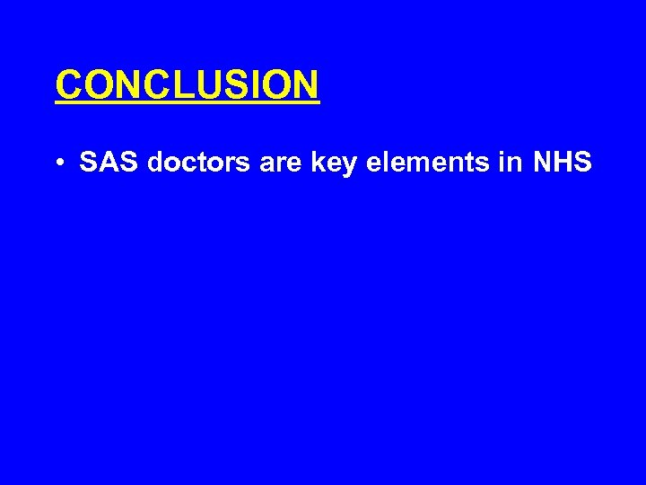CONCLUSION • SAS doctors are key elements in NHS