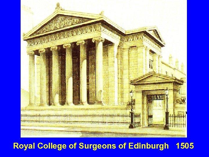Royal College of Surgeons of Edinburgh 1505