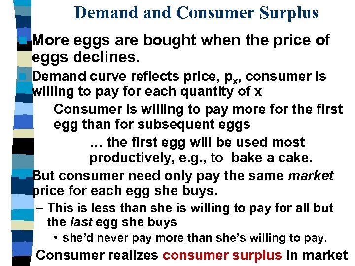Demand Consumer Surplus n More eggs are bought when the price of eggs declines.