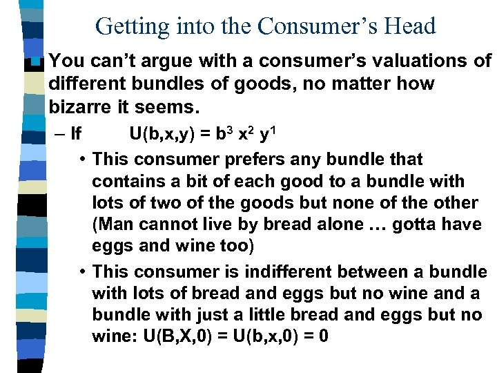 Getting into the Consumer's Head n You can't argue with a consumer's valuations of