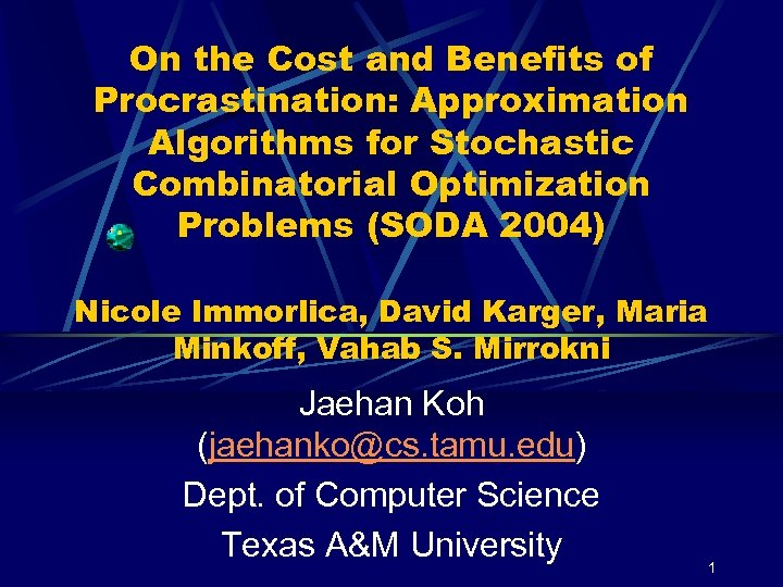 On the Cost and Benefits of Procrastination: Approximation Algorithms for Stochastic Combinatorial Optimization Problems