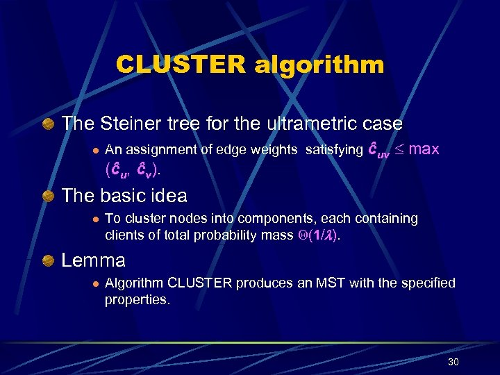 CLUSTER algorithm The Steiner tree for the ultrametric case l An assignment of edge
